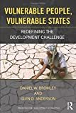 Vulnerable People, Vulnerable States: Redefining the Development Challenge (Routledge Priorities for Development Economics, Band 11) - Daniel Bromley