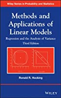 Methods and Applications of Linear Models: Regression and the Analysis of Variance (Wiley Series in Probability and Statistics)