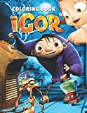 Igor Coloring Book: A Kind Of Way For Kids To Relax And Encourage Creativity