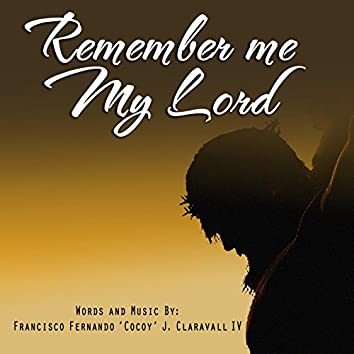 Remember Me My Lord