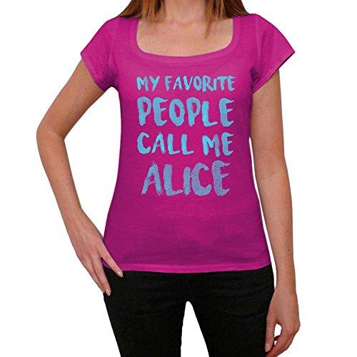 My Favorite People Call Me Alice Mujer Camiseta Rosa Regalo De Cumpleaños