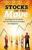 Stocks on the Move: So schlagen Sie den Markt mit den Momentum-Strategien der Hedgefonds - Andreas Clenow