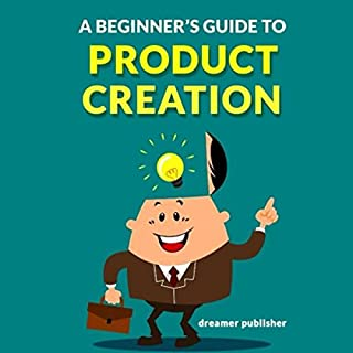 A Beginner's Guide to Product Creation audiobook cover art