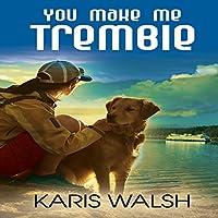 You Make Me Tremble's image