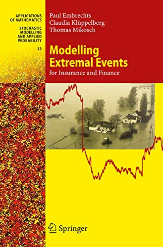 Modelling Extremal Events: for Insurance and Finance (Stochastic Modelling and Applied Probability (33), Band 33)