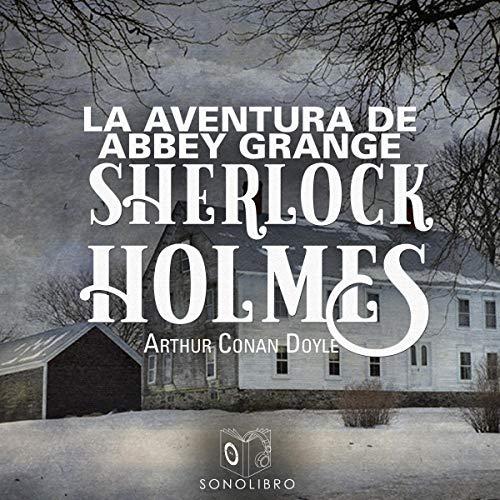 La aventura de Abbey Grange [The Adventure of the Abbey Grange] cover art