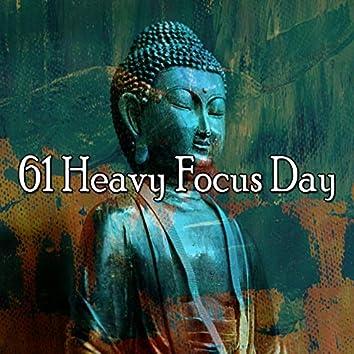 61 Heavy Focus Day