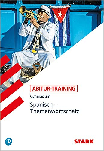 STARK Abitur-Training - Spanisch Themenwortschatz