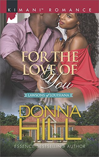 For the Love of You (The Lawsons of Louisiana Book 6) by [Donna Hill]
