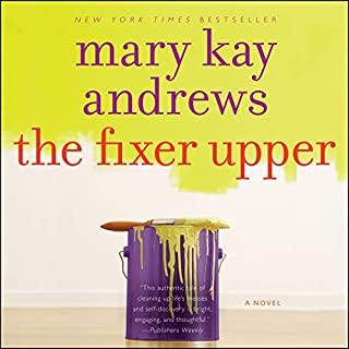 The Fixer Upper                   By:                                                                                                                                 Mary Kay Andrews                               Narrated by:                                                                                                                                 Isabel Keating                      Length: 14 hrs and 15 mins     1,074 ratings     Overall 4.3