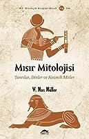 Misir Mitolojisi; Tanrilar, Dinler ve Kozmik Mitler