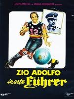 Lo Zio Adolfo In Arte Fuhrer [Italian Edition]