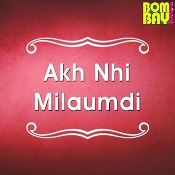 Akh Nhi Milaumdi