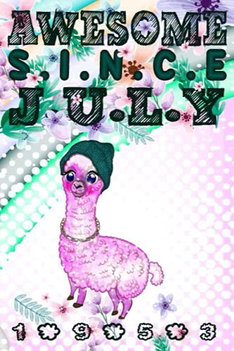 Awesome Since July 1953 Llama Birthday Notebook Composition: Cute Llama-July Birthdays- 1953 Gifts: Vintage Rainbow Notebook-Ret