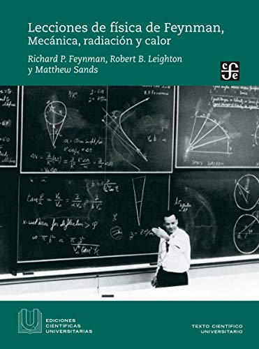 Lecciones de física de Feynman, I. Mecánica, radiación y calor (Ediciones científicas universitarias / University Scientific Editions nº 1) (Spanish Edition)