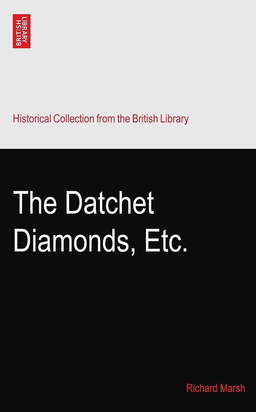 素朴な合併症迅速The Datchet Diamonds, Etc.