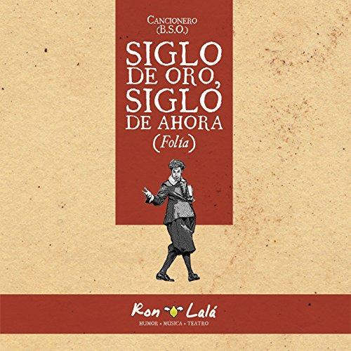 Siglo de Oro, Siglo de Ahora (Folía) Cancionero (Original Score)