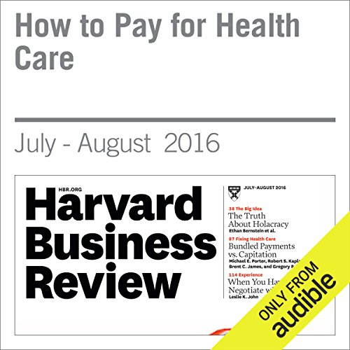 How to Pay for Health Care                   By:                                                                                                                                 Michael E. Porter,                                                                                        Robert S. Kaplan                               Narrated by:                                                                                                                                 Fleet Cooper                      Length: 49 mins     1 rating     Overall 5.0