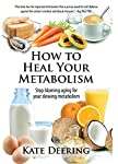 How to Heal Your Metabolism: Stop blaming aging for your slowing metabolism