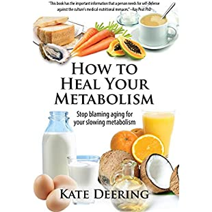 How to Heal Your Metabolism Learn How the Right Foods, Sleep, the Right Amount of Exercise, and Happiness Can Increase Your Metabolic Rate and Help Heal Your Broken Metabolism:Maskedking