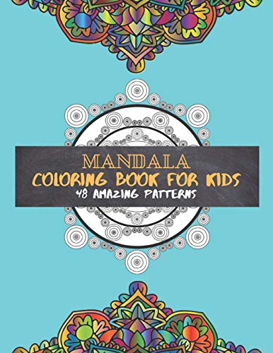 Mandala Coloring Book For Kids 48 amazing patterns: Book