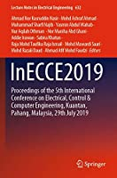 InECCE2019: Proceedings of the 5th International Conference on Electrical, Control & Computer Engineering, Kuantan, Pahang, Malaysia, 29th July 2019 (Lecture Notes in Electrical Engineering, 632)