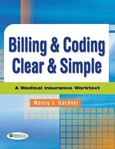 Billing & Coding Clear & Simple: A Medical Insurance Worktext