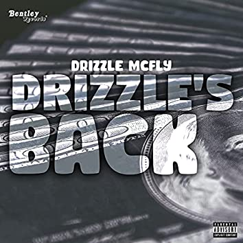Drizzle's Back