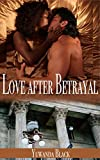 Love after Betrayal: An Interracial, Billionaire Romance