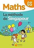 Maths GS La méthode de Singapour : Fichier de l'élève