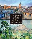 Le grand guide d'Aix-en-Provence
