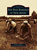 The Pine Barrens of New Jersey (Images of America) (English Edition)