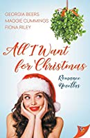 All I Want for Christmas (Romance Novellas)