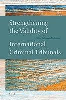 Strengthening the Validity of International Criminal Tribunals