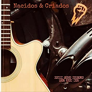 Nacidos & Criados (feat. Juan Diaz)