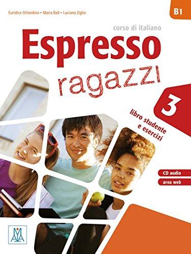 Espresso ragazzi 3. Einsprachige Ausgabe. Lehr- und Arbeitsbuch mit Audio-CD: corso di italiano