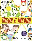 Taglia e Incolla: Libro attivita a partire dai 3 anni, Forbici per bambini....