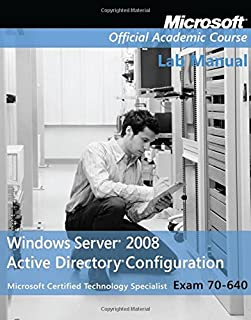 Windows Server 2008 Active Directory Configuration: Lab Manual (Microsoft Official Academic Course Series, Exam 70-640)