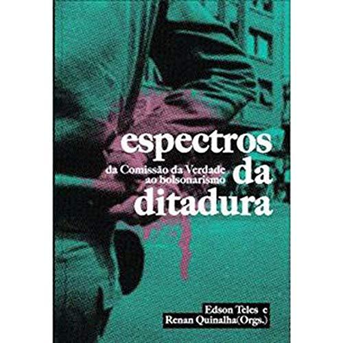 Espectros da Ditadura: da Comissão da Verdade ao Bolsonarismo
