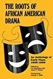 The Roots of African American Drama: An Anthology of Early Plays, 1858-1938 (African American Life Series)