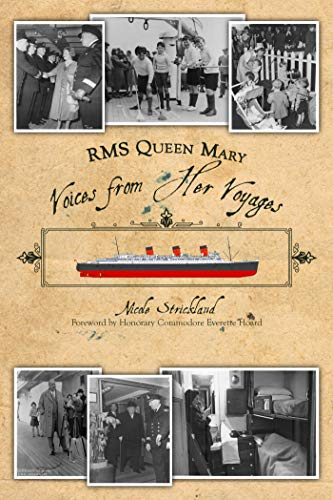 RMS Queen Mary: Voices from Her Voyages (English Edition)