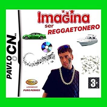 Imagina Ser Reggaetonero