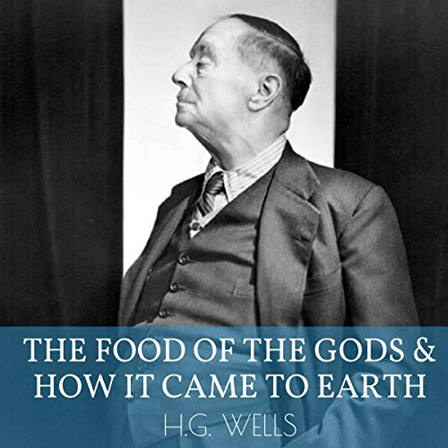 The Food of the Gods and How It Came to Earth cover art