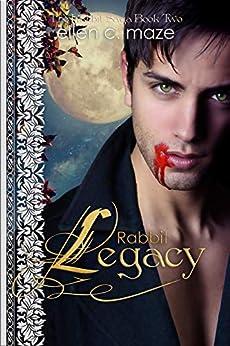 Rabbit Legacy (The Rabbit Saga Book 2) by [Ellen C. Maze]