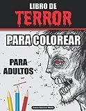 Libro de Terror para Colorear para Adultos: Libro para colorear de miedo, Libro para colorear de terror para relajarse y aliviar el estrés