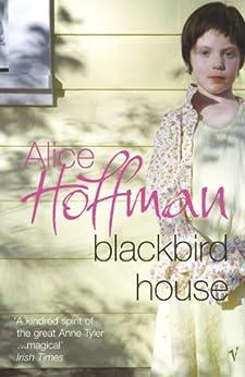 Blackbird House by [Alice Hoffman]