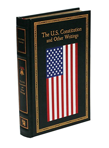The U.S. Constitution and Other Writings (Leather-bound Classics)