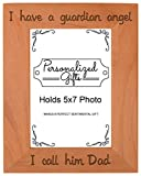 ThisWear Dad Memorial Frame I Have a Guardian Angel Memories Frame Natural Wood Engraved 5x7 Portrait Picture Frame Wood