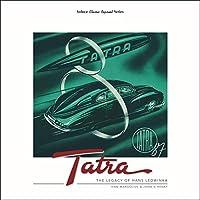 Tatra - The Legacy of Hans Ledwinka (Classic Reprint)