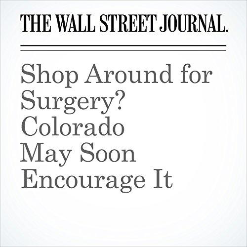 Shop Around for Surgery? Colorado May Soon Encourage It copertina